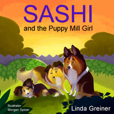 Sashi and the Puppy Mill Girl is a picture book about a Shetland Sheepdog's – also known as a Sheltie – journey from a puppy mill to foster care to adoption. Smartest Dogs, Foster Mom, Shy Girls, Children's Picture Books, Shetland Sheepdog, Puppy Mills, Sheltie, Dog Names, Mothers Love