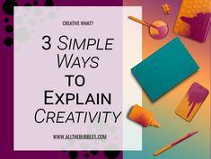 3 Simple Ways To Explain Creativity Simple Way, Encouragement, Bubbles, Creativity, Words, Horse