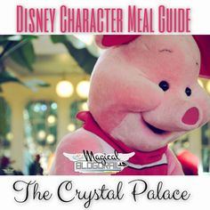 Disney Character Meal Guide | Crystal Palace