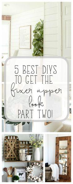 5 Best DIYs to get the Fixer Upper Look - Part Two! -