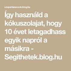 Így használd a kókuszolajat, hogy 10 évet letagadhass egyik napról a másikra - Segithetek.blog.hu