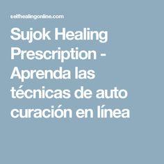 Sujok Healing Prescription - Aprenda las técnicas de auto curación en línea