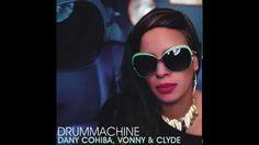 Dany Cohiba and Vonny & Clyde- Drummachine