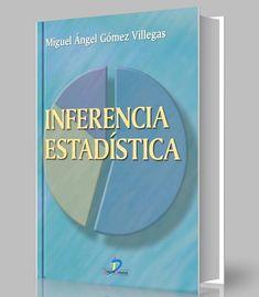 Inferencia estadistica – Miguel Gomez Villegas – PDF – Ebook  http://librosayuda.info/2017/02/23/inferencia-estadistica-miguel-gomez-villegas-pdf-ebook/
