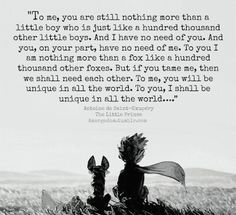 Most memorable quotes from The Little Prince , a Film based on Novel. Find important The Little Prince Quotes from book. The Little Prince Quotes about a prince's childhood. Fox Quotes, Movie Quotes, Life Quotes, Petit Prince Quotes, Little Prince Fox, Little Prince Tattoo, Little Prince Quotes Rose, St Exupery, Art Du Monde