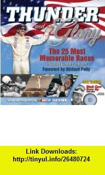 Thunder and Glory The 25 Most Memorable Races in NASCAR Winston Cup History (9781572438309) Richard Petty , ISBN-10: 1572438304  , ISBN-13: 978-1572438309 ,  , tutorials , pdf , ebook , torrent , downloads , rapidshare , filesonic , hotfile , megaupload , fileserve