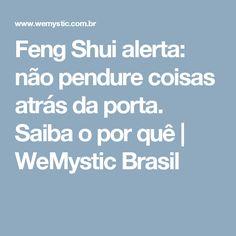 Feng Shui alerta: não pendure coisas atrás da porta. Saiba o por quê | WeMystic Brasil