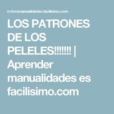 LOS PATRONES DE LOS PELELES!!!!!!! | Aprender manualidades es facilisimo.com
