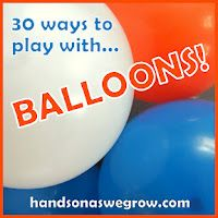30 ways to play with BALLOONS! Activities, experiments, crafts and art!