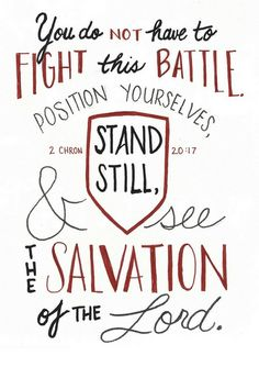 """Stand Still SImple   Chron "" by Crystal Tuxhorn,  // You do not have to fight this battle. Position yourselves, stand still, and see the salvation of the Lord. 2 Chronicles 20:17Hand-lettered verse. // Imagekind.com -- Buy stunning fine art prints, framed prints and canvas prints directly from independent working artists and photographers."