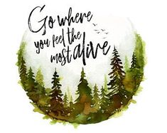 Original watercolor art prints by BearandFoxCo on Etsy Life Quotes Love, Peace Quotes, Nature Quotes, Great Quotes, Inspirational Quotes, Motivational, Wander Quotes, Citation Nature, Thoughts