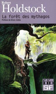La Forêt des Mythagos de Robert Holdstock - folio