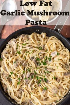 Low fat garlic mushroom pasta. This is one delicious quick healthy dish that the whole family will thank you for. You'll think you're in a restaurant and this will become a weekly family staple! #neilshealthymeals #garlicmushroompasta #mushroompasta #lowfatgarlicmushroompasta