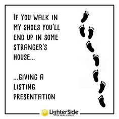 Walk in my shoes ...