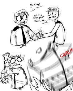 Someone doesn't like Mike. Freddy... *looks at Freddy* Freddy:*looks down with disappointment