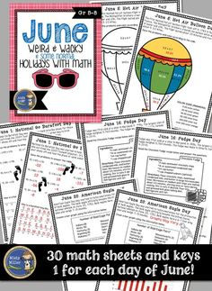 "June Math: Weird and Wacky Holidays includes 30 different math sheets - one for each day of the month. Each sheet is a different ""holiday"" with some facts and some math. $ gr 5-8"