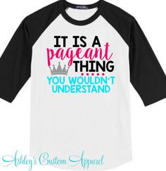 Hey, I found this really awesome Etsy listing at https://www.etsy.com/listing/248670825/pageant-girl-pageant-shirt-pageant-mom
