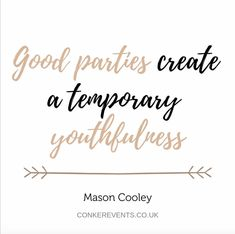Do not let your age hold you back for any reason. Parties are such a nice opportunity to express yourself and. Event Planning Quotes, Conkers, Best Part Of Me, Fundraising, Party Time, Charity, Opportunity, How To Memorize Things, Parties