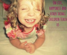 On #life, #happiness and other things #children teach us image