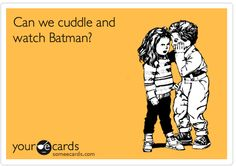 Because they are such good movies for cuddling...haha