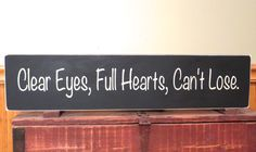 Clear eyes full hearts can't lose rustic by freelandfolkartsigns, $29.00