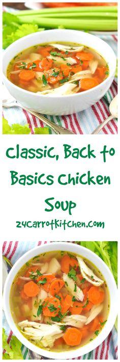Gluten Free Chicken Soup - Grain, Gluten and dairy free! Paleo!