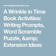 A Wrinkle in Time Book Activities: Writing Prompts, Word Scramble Puzzle, & Extension Ideas