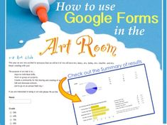 "How to use Google Forms in the Art Room If you are looking for ways to make your art room digitized and organized in the Cloud with 'Google Drive', Google Forms is a great part of the Google Drive family. The program is a lot like ""Survey Monkey,"" allowing you to ask specific questions and get answers aggregated into one common place."