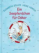 Zöller, Elisabeth: Ein Seepferdchen für Oskar
