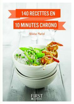 140 recettes en 10 minutes chrono - First Editions - Collection : Petit Livre de Cuisine