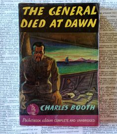 The General Died at Dawn by Charles Booth #100 Pocket Book, Pulp Fiction, 1941