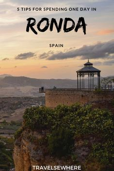 Best Way To Safeguard Your Investment Decision - RV Insurance Policies 5 Tips For Spending One Day In Ronda, A Highlight Of Andalusia In The South Of Spain, Via Travelsewhere Europe Destinations, Europe Travel Tips, Travel Guides, Travel Abroad, Budget Travel, European Vacation, European Travel, Cool Places To Visit, Places To Travel