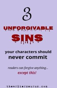 #amWriting | 3 Unforgivable sins your characters should never commit. | Writing tips, writing characters