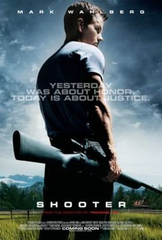Shooter (2007). It would start with a good movie, like anything with Mark Wahlberg or a good action movie.