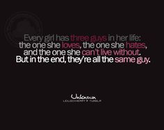 The quotes about girls : Every Girl Has Three Guys…