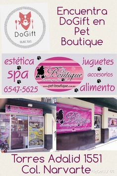 Ahora DoGift en #PetBoutique Torres Adalid 1551 @en_narvarte #esteticacanina #distribuidordogift #premialosanamente