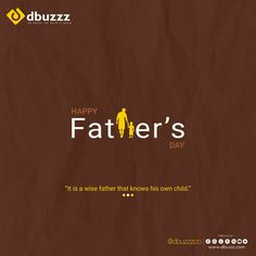 """""""It's is a wise #Father that Knows his own Child"""". Dbuzzz: Be Where, The World is Going... Web Design