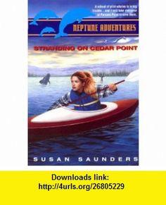 Neptune Adventures #4 Standing on Cedar Point (9780380794928) Susan Saunders , ISBN-10: 0380794926  , ISBN-13: 978-0380794928 ,  , tutorials , pdf , ebook , torrent , downloads , rapidshare , filesonic , hotfile , megaupload , fileserve
