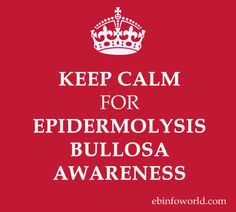Keep Calm for Epidermolysis Bullosa Awareness