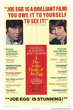 A Day in the Death of Joe Egg (1972) Stars: Alan Bates, Janet Suzman, Peter Bowles, Sheila Gish, Murray Melvin, Joan Hickson ~   Director: Peter Medak (Nominated for  UN  BAFTA Award 1973; Janet Suzman was nominated for Best Actress by the National Society of Film Critics Awards and the New York Film Critics Circle Awards 1973)