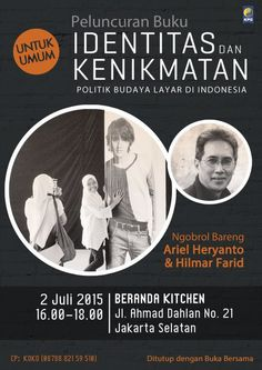 "Book launching ""Identitas dan Kenikmatan"" by Ariel Heryanto on 2 July 2015 at Beranda Kitchen, Jakarta starting from 16.00 PM."