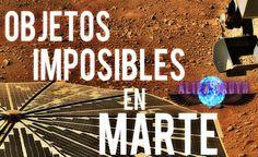 Seis imagens interessantes que mostram objetos que não deveriam estar em Marte!!