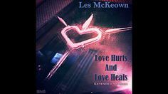 Les McKeown - Love Hurts And Love Heals Extended Version (re-cut by Man...