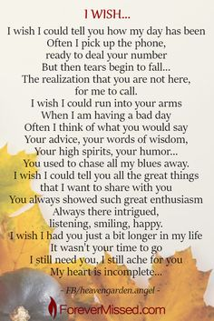 Grief Poem A memorial website is a perfect way to celebrate the life of a family member or a friend who has passed away. Create an Online Memorial, share memories, photos, and videos of your loved one Losing A Loved One Quotes, In Loving Memory Quotes, Missing Someone Quotes, Mothers In Heaven Quotes, My Dad Quotes, Mom I Miss You, Grief Poems, Grieving Quotes, Daddy