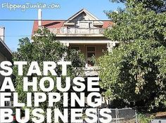 Start your house flipping business in 7 Simple Steps Investing, Investing Tips, Investing Ideas