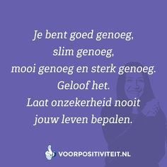 Spreuken over zelfvertrouwen Best Quotes, Life Quotes, Dutch Words, Text Me, Good Thoughts, Self Confidence, Cool Words, Life Lessons, Mindfulness