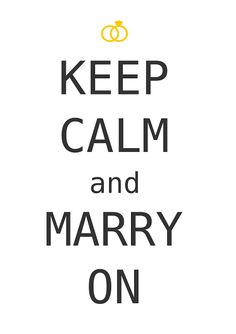 keep calm and marry on Neuer Job, Keep Calm, Got Married, Wedding, Humor, Friends, Wedding Anniversary, Silver Anniversary, Submission