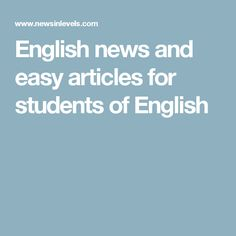 English news and easy articles for students of English