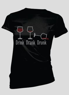 Drink Drank Drunk Rhinestone TShirt by BellaBlingOnline on Etsy, $22.99