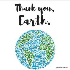 Thank you Earth  We celebrate you today as a global community.  In 1970 the year of our first Earth Day the movement gave voice to an emerging consciousness channeling human energy toward environmental issues. Forty-six years later today we celebrate you. Let everyday be earth day. Live consciously reducing you carbon footprint (and methane footprint for all you meat eaters) in every way you can. Live zero waste eat organically locally and seasonally say NO to single-use disposables adopt a…